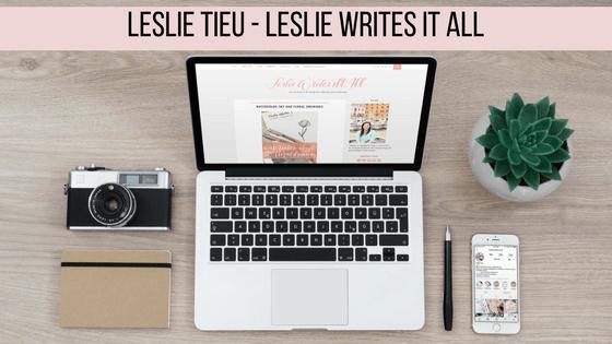 Leslie Tieu - Leslie Writes it All
