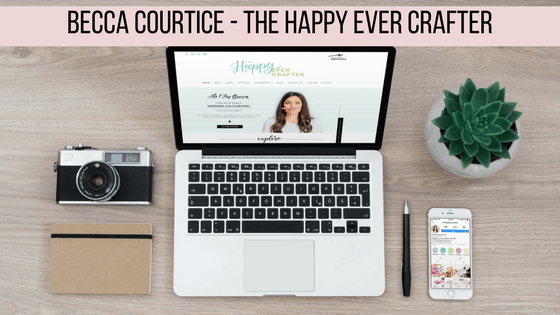 Becca Courtice - The Happy Ever Crafter