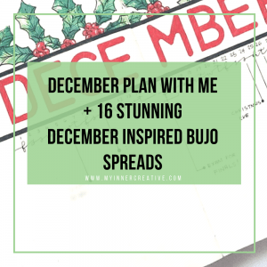 49 Stunning December Inspired Bullet Journal Spreads + December Plan with me Video!
