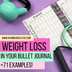 Using my Bullet journal for weight loss: Tracking, Planning and 71+ Examples