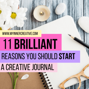 11 reasons why is creative journaling so great for your mental health