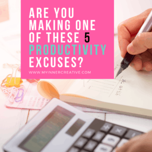5 Productivity excuses holding you back from success!