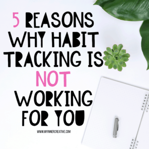 5 reasons tracking your habits in your bullet journal is NOT helping!