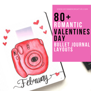 80+ Stunning Valentines Day Themes and Layouts for your Bullet Journal