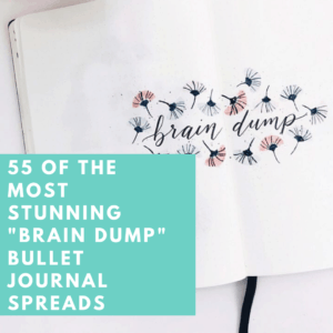 Brain Dump in your Bullet Journal + 55 Inspirational ideas